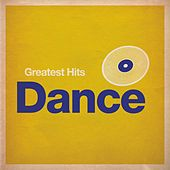 Greatest Hits: Dance by Various Artists