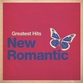 Greatest Hits: New Romantic by Various Artists