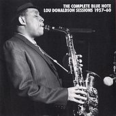The Complete Blue Note Lou Donaldson Sessions 1957-60 by Lou Donaldson