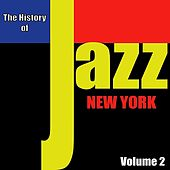 The History of Jazz - New York, Vol. 2 by Various Artists