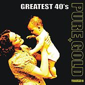 Pure Gold - Greatest 40's, Vol. 3 von Various Artists