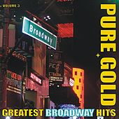 Pure Gold - Greatest Broadway Hits, Vol. 3 by Various Artists