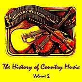 The History of Country Music, Vol. 2 by Various Artists