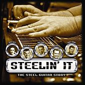 Steelin' It: The Steel Guitar Story by Various Artists