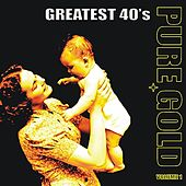 Pure Gold - Greatest 40's, Vol. 1 von Various Artists