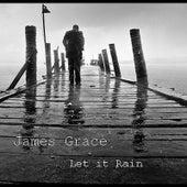 Let It Rain de James Grace