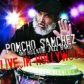 Live in Hollywood de Poncho Sanchez