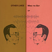 Mind The Gap EP by Other Lives