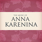 The Music of Anna Karenina by Various Artists