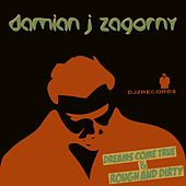 Dreams Come True von Damian J Zagorny