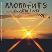Moments - Country Blues, Vol.4 by Various Artists