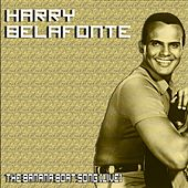The Banana Boat Song (Live) by Harry Belafonte