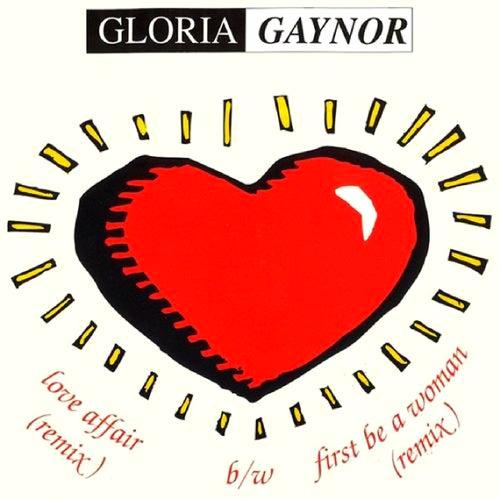 First Be a Woman / Love Affair by Gloria Gaynor