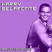 Mama Look a Boo Boo (Live) by Harry Belafonte
