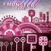 Rare by I Monster