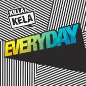 Everyday by Killa Kela