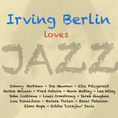 Irving Berlin Loves Jazz by Various Artists