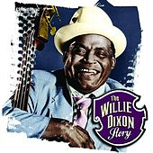 The Willie Dixon Story by Various Artists