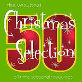 The Very Best Christmas Selection - 50 All Time Seasonal Favourites by Various Artists