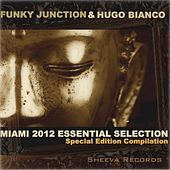 Funky Junction & Hugo Bianco Miami 2012 Essential Selection by Various Artists