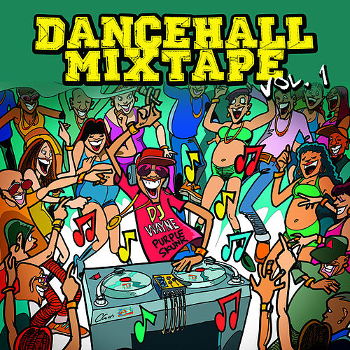 Dancehall Mix Tape Vol. 1: Mix by Dj Wayne by Various Artists