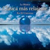 La Musica Clasica Mas Relajante En El Universo by Various Artists