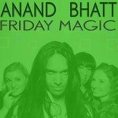 Friday Magic EP by Anand Bhatt