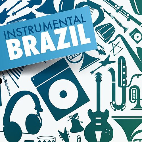 Instrumental Brazil by Various Artists