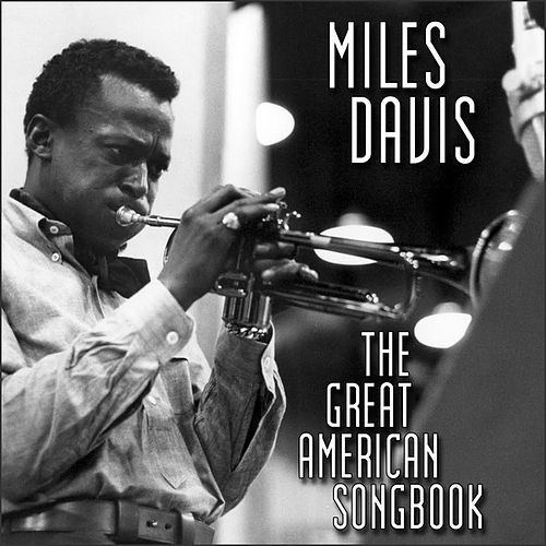 The Great American Songbook by Miles Davis