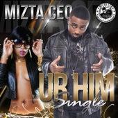 Ur Him (feat. Miss Yates) - Single by Mizta CEO
