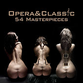 Opera & Classic - 54 Masterpieces by Various Artists