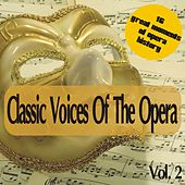 Classic Voices Of The Opera Vol. 2 von Various Artists