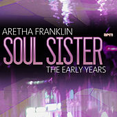 Soul Sister - The Early Years de Aretha Franklin