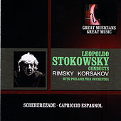 Great Musicians, Great Music: Leopold Stokowski Performs Rimsky-Korsakov with the Philadelphia Orchestra von Leopold Stokowski