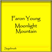 Moonlight Mountain by Faron Young