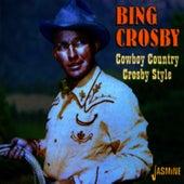 Cowboy Country Crosby Style von Bing Crosby