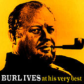 Burl Ives At His Very Best by Burl Ives