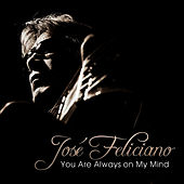 You Are Always on My Mind - Single de Jose Feliciano