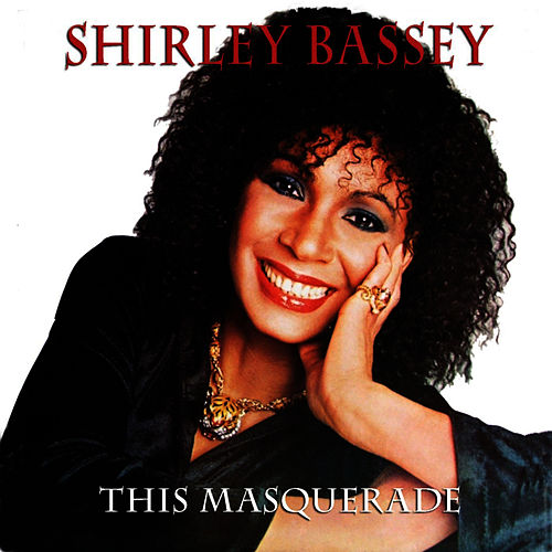 This Masquerade by Shirley Bassey