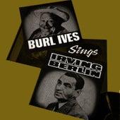 Burl Ives Sings Irving Berlin by Burl Ives