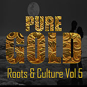 Pure Gold Roots & Culture Vol 5 de Various Artists