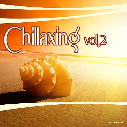 Chillaxing, Vol. 2 by Various Artists