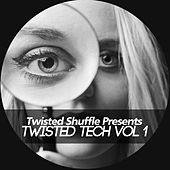Twisted Shuffle Pres. Twisted Tech, Vol. 1 de Various Artists