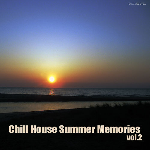 Chill House Summer Memories, Vol. 2 by Various Artists