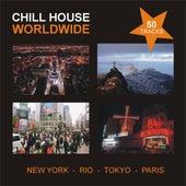 Chill House Worldwide von Various Artists