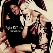 Not With Me van JoJo Effect