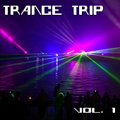 Trance Trip Vol. 1 by Various Artists