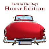 Back In The Days - House Edition by Various Artists