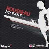 So Fast von Rousseau