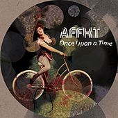 Once Upon A Time by Affkt